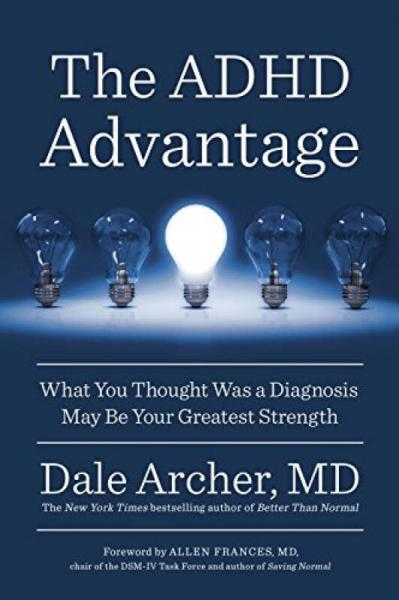 The ADHD Advantage  What You Thought Was a Diagn