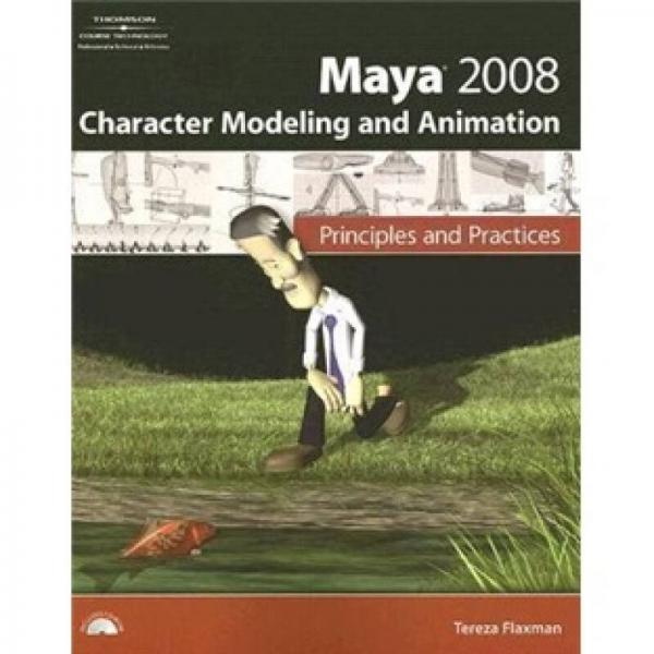 Maya 2008 Character Modeling & Animation: Principles/Practices
