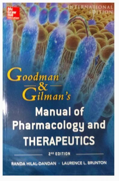 Goodman and Gilmans Manual of Pharmacology and Therapeutics