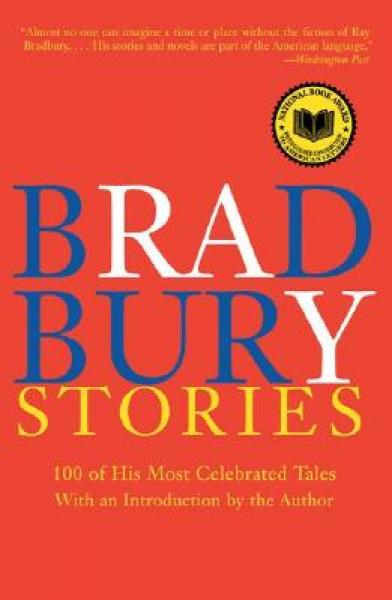Bradbury Stories: 100 of His Most Celebrated Tales[布拉德伯利故事集]