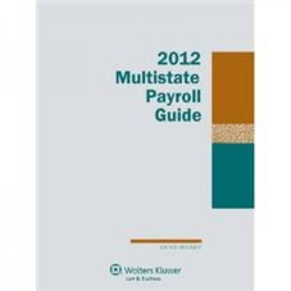 Multistate Payroll Guide, 2012 Edition
