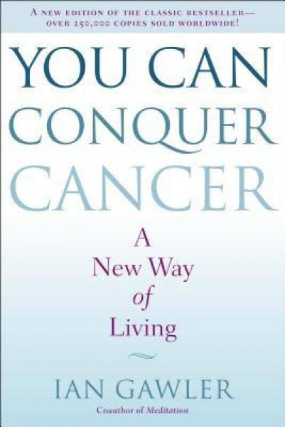 You Can Conquer Cancer  A New Way of Living