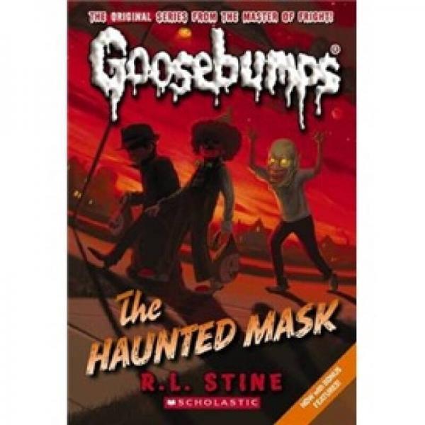 Classic Goosebumps #04: The Haunted Mask  鸡皮疙瘩经典故事系列#4:惊悚面具