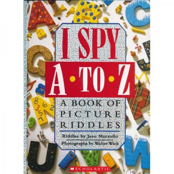 I Spy A To Z: A Book of Picture Riddles视觉大发现系列:A-Z