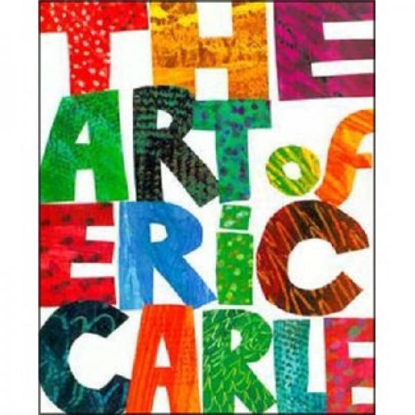 The Art of Eric Carle[艾瑞·卡尔的艺术]