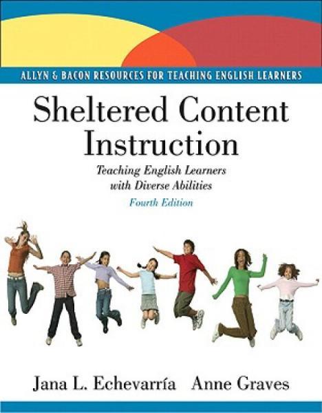 ShelteredContentInstruction:TeachingEnglishLanguageLearnersWithDiverseAbilities