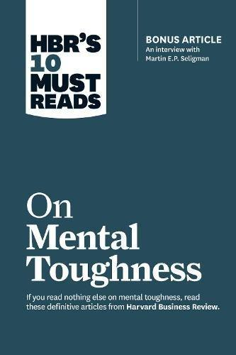 HBRs 10 Must Reads on Mental Toughness (with bonus interview