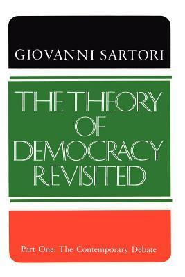 The Theory of Democracy Revisited:Part One: The Contemporary Debate, Vol. 1