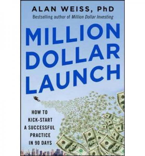 Million Dollar Launch: How To Kick-Start