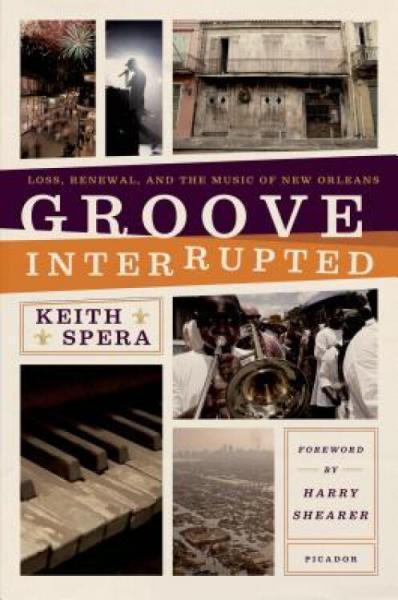 GrooveInterrupted:Loss,Renewal,andtheMusicofNewOrleans