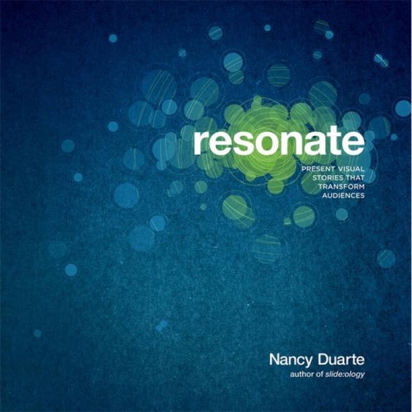 Resonate: Present Visual Stories that Transform Audiences[共鸣:改变观众的现场视觉故事]