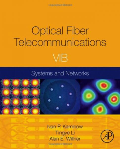 Optical Fiber Telecommunications Volume VIB: Systems and Networks  光纤通信,卷B