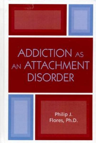 AddictionasanAttachmentDisorder