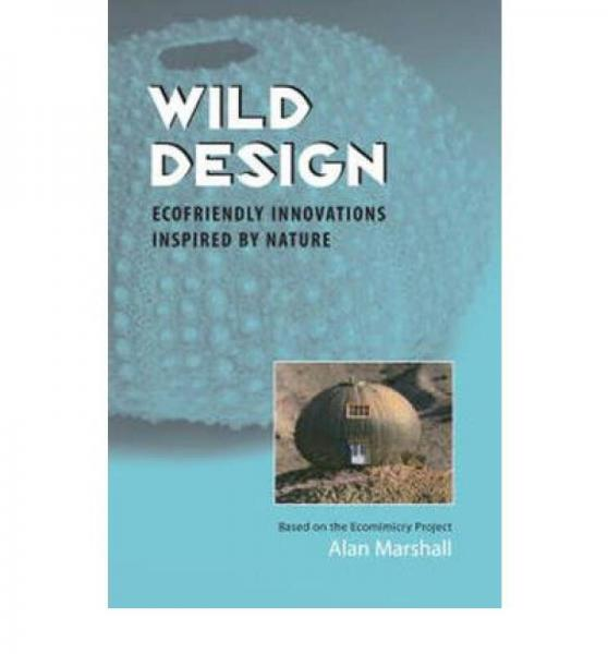 Wild Design: Ecofriendly Innovations Inspired by