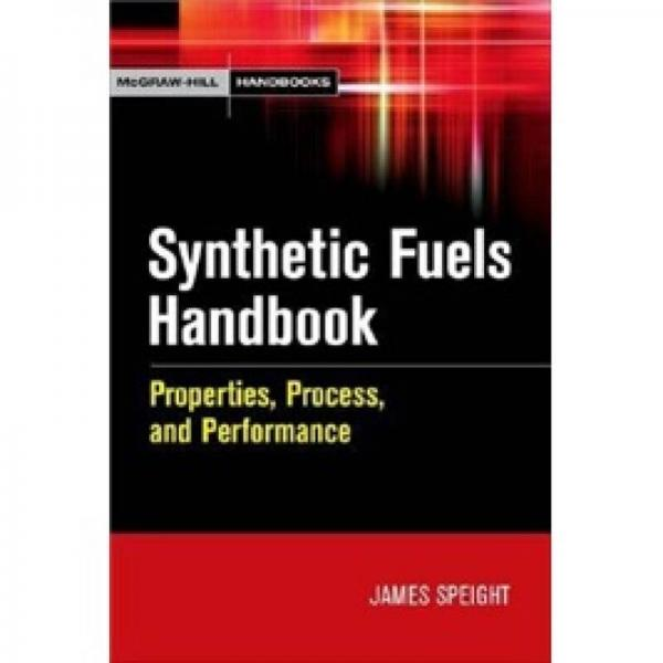 Synthetic Fuels Handbook: Properties, Process, and Performance (McGraw-Hill Handbooks)