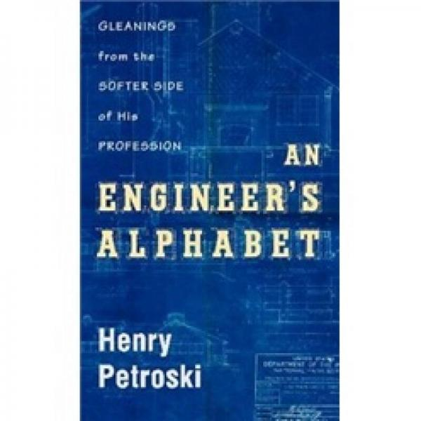 An Engineers Alphabet: Gleanings from the Softer Side of a Profession