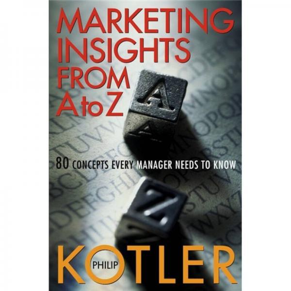 Marketing Insights from A to Z 市场认知:经理人必晓的80个概念