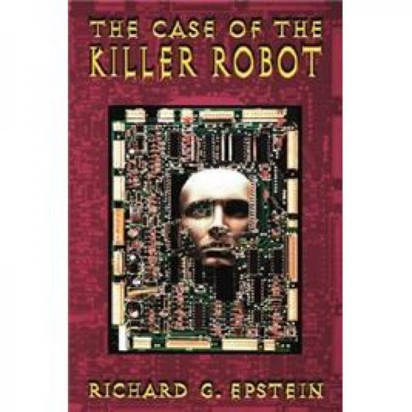 THE CASE OF THE KILLER ROBOT