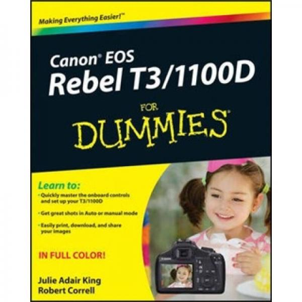 Canon Eos Rebel T3/1100D For Dummies[佳能 Eos Rebel T3/1100D 入门]