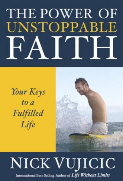 The Power of Unstoppable Faith: Your Keys to a F