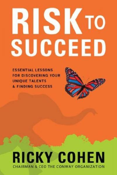 Risk to Succeed: Essential Lessons for Discovering Your Unique Talents and Finding Success