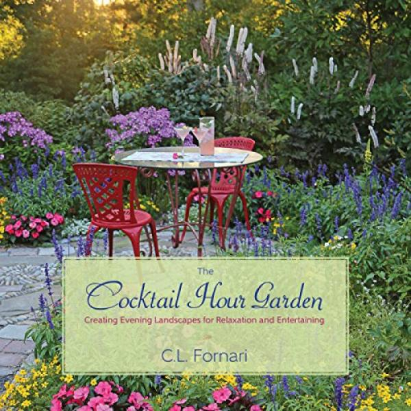 The Cocktail Hour Garden: Creating Evening Lands