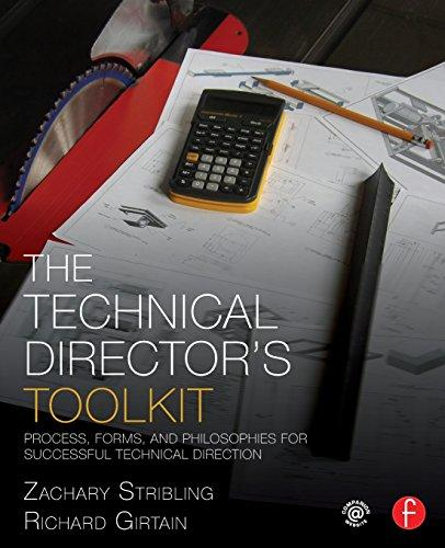 The Technical Directors Toolkit: Process, Forms, and Philosophies for Successful Technical Direction