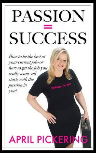 Passion = Success: How to Be the Best at Your Cu