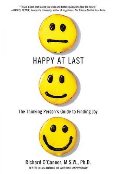 Happy at Last: The Thinking Persons Guide to Finding Joy