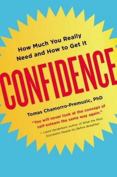 Confidence  How Much You Really Need and How to