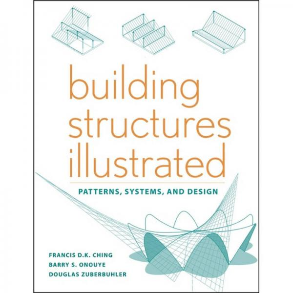 Building Structures Illustrated: Patterns Systems and Design  建筑结构图解:样式、系统与设计