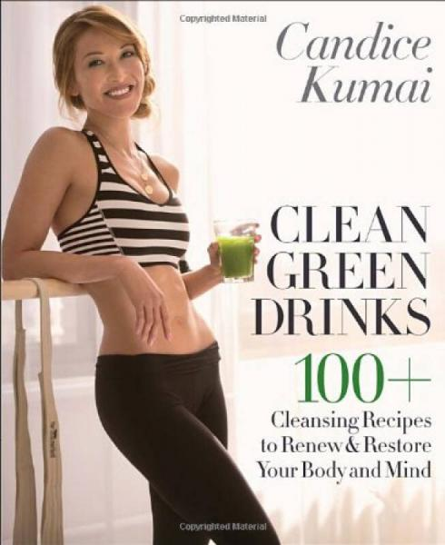 Clean Green Drinks  100+ Cleansing Recipes to Re