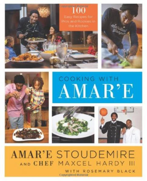 Cooking with Amare: 100 Easy Recipes for Pros and Rookies in the Kitchen