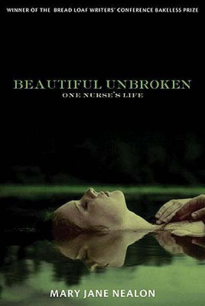 Beautiful Unbroken: One Nurses Life
