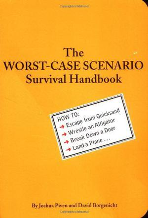 The Worst-Case Scenario Survival Handbook