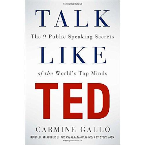 """Talk Like TED 深度剖析500多条叫好叫座的TED演讲视频及采访部分成功的演讲者后,为你总结九条完成杰出且具有说服力的演讲的""""秘辛""""与""""秘笈""""。"""