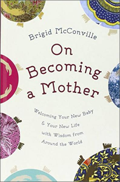 On Becoming a Mother  Welcoming Your New Baby an