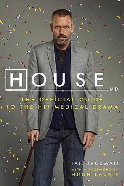 House, M.D.: The Official Guide to the Hit Medical Drama 《豪斯医生》官方观影指南
