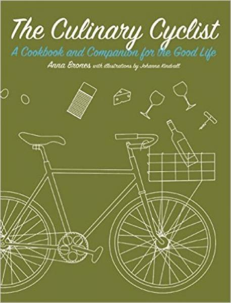 The Culinary Cyclist  A Cookbook and Companion f