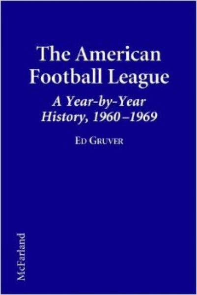 The American Football League a Year-By-Year Hist