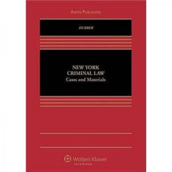 New York Criminal Law: Cases and Materials[纽约刑法:案例与材料]