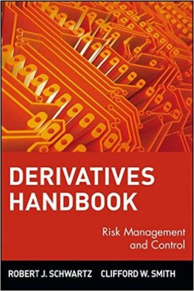 Derivatives Handbook: Risk Management and Control (Wiley Series in Financial Engineering)