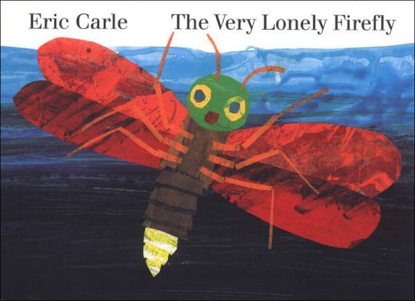 The Very Lonely Firefly  Board book 好寂寞的萤火虫 英文原版