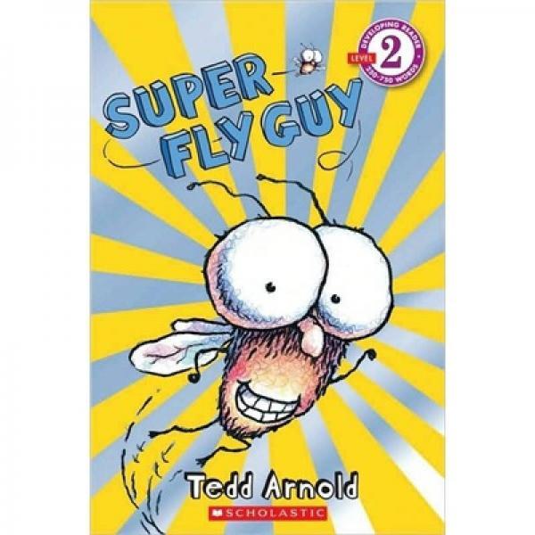 Super Fly Guy (Scholastic Reader, Level 2)Scholastic读本系列第二级:超级苍蝇小子 英文原版