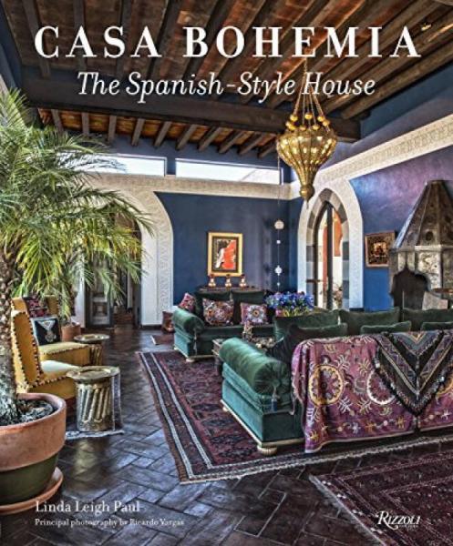 Casa Bohemia  The Spanish-Style House