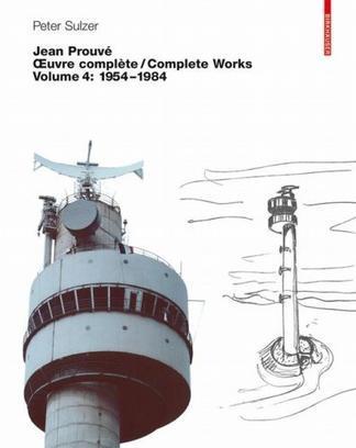 Jean Prouvé - Oeuvre complète / Complete Works
