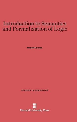 Introduction to Semantics and Formalization of Logic