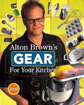 AltonBrownsGearforYourKitchen