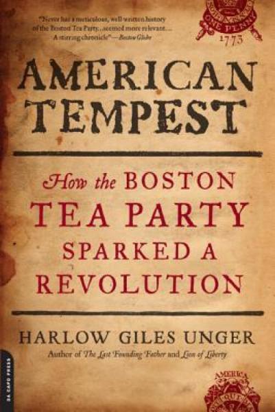 AmericanTempest:HowtheBostonTeaPartySparkedaRevolution