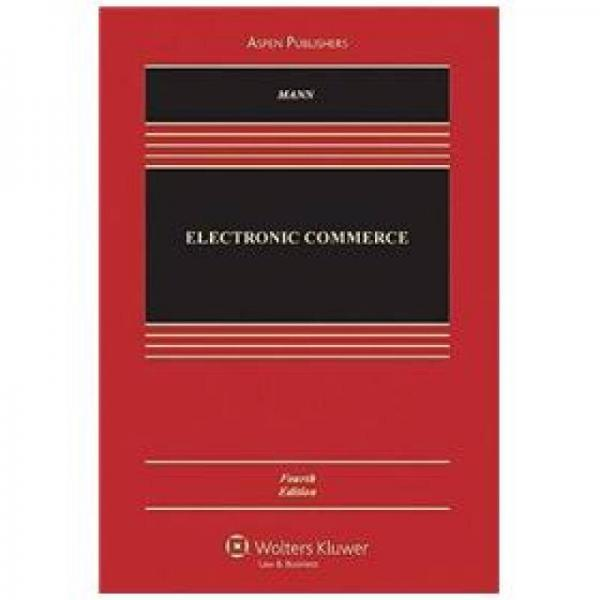 Electronic Commerce, Fourth Edition (Aspen Casebook)[电子商务(第4版)]